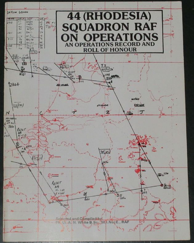 44 (Rhodesia) Squadron on Operations - An Operations Record and Roll of Honour